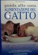 Cover of Guida alla sana alimentazione del gatto