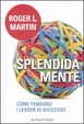 Cover of Splendida mente. Come pensano i leader di successo
