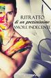 Cover of Ritratto di un preziosissimo amore indecente