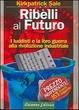 Cover of Ribelli al futuro