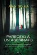 Cover of Parecido a un asesinato