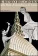 Cover of Il museo nazionale del cinema nella Mole Antonelliana di Torino