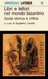 Cover of Libri e lettori nel mondo bizantino