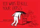 Cover of 101 Ways to Kill Your Boss