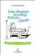 Cover of Come eliminare un collega di lavoro... e perché. Manuale semiserio per sopravvivere ai colleghi molesti
