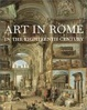 Cover of Art in Rome in the Eighteenth Century