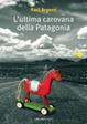 Cover of L' ultima carovana della Patagonia