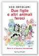 Cover of Due figlie e altri animali feroci