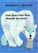 Cover of Polar Bear, Polar Bear, What Do You Hear?