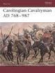 Cover of Carolingian Cavalryman AD 768-987
