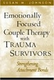Cover of Emotionally Focused Couple Therapy with Trauma Survivors