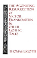 Cover of The agonizing resurrection of Victor Frankenstein & other gothic tales