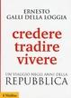 Cover of Credere, tradire, vivere