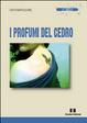 Cover of I profumi del cedro