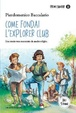 Cover of Come fondai l'Explorer Club
