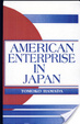Cover of American enterprise in Japan
