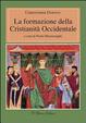 Cover of La formazione della cristianità occidentale