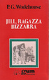 Cover of Jill, ragazza bizzarra