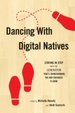 Cover of Dancing with Digital Natives