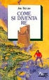 Cover of Come si diventa re