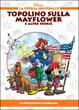 Cover of Topolino sulla Mayflower. La Rivoluzione Americana