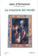 Cover of La creazione del mondo