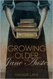 Cover of Growing Older with Jane Austen