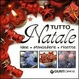 Cover of Tutto Natale. Idee, atmosfere, ricette
