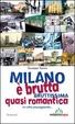 Cover of Milano è brutta, bruttissima, quasi romantica
