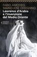 Cover of Lawrence d'Arabia e l'invenzione del Medio Oriente