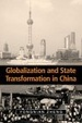 Cover of Globalization and State Transformation in China