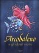 Cover of Arcobaleno e gli abissi marini