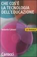 Cover of Che cos'è la tecnologia dell'educazione