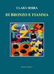 Cover of Di bronzo e fiamma