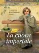 Cover of La cuoca imperiale