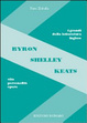 Cover of Byron, Shelley, Keats. Vita, personalità, opere