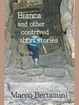 Cover of Bianca and Other Contrived Short Stories