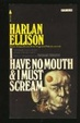 Cover of I Have No Mouth and I Must Scream