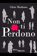 Cover of Non ti perdono