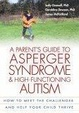 Cover of A Parent's Guide to Asperger Syndrome and High-Functioning Autism