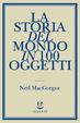 Cover of La storia del mondo in 100 oggetti