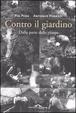 Cover of Contro il giardino