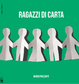 Cover of Ragazzi di carta