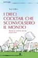 Cover of I dieci cocktail che sconvolsero il mondo