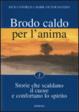 Cover of Brodo caldo per l'anima