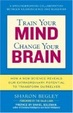 Cover of Train Your Mind, Change Your Brain