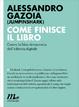 Cover of Come finisce il libro