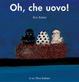 Cover of Oh, che uovo! Ediz