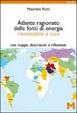 Cover of Atlante ragionato delle fonti di energia rinnovabile e non