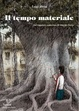 Cover of il tempo materiale